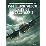 P-61 Black Widow Units of World War 2 (Combat Aircraft)