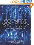Cognitive Psychology: A Student's Han...