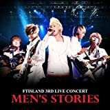 MEN'S STORIES - FTIsland 3rd Live Concert