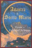 Adastra & Stella Maris: Poems by Frithjof Schuon (Writings of Frithjof Schuon) (Spanish Edition)