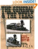 The General and The Texas: A Pictorial History of the Andrews Raid, April 12, 1862
