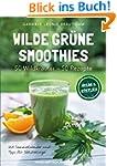 Wilde grüne Smoothies, 50 Wildkräuter...
