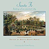 Santa Fe, History of an Ancient City: Revised and Expanded Edition