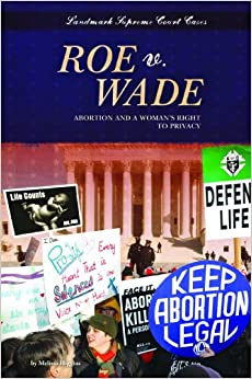 The case roe vs wade abortion and the womans right to choose