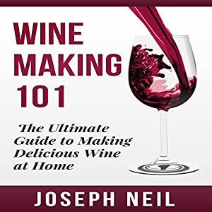 Wine Making 101 Audiobook
