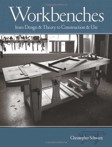 Workbenches: From Design & Theory to Construction & Use: From Design and Theory to Construction and Use