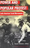 Power and Popular Protest: Latin American Social Movements, Updated and Expanded Edition