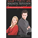 Magnetic Repulsion: 100 Poems from Desire to Disgust ~ Patricia A. Hawkenson