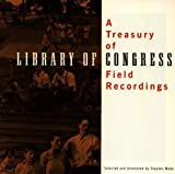 Treasury of Library of Congress Field Recordings