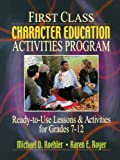 img - for First Class Character Education Activities Program: Ready-to-Use Lessons and Activities for Grades 7 - 12 book / textbook / text book