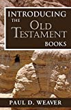 Download Introducing the Old Testament Books: A Thorough but Concise Introduction for Proper Interpretation (Biblical Studies Book 1)