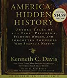 img - for America's Hidden History: Untold Tales of the First Pilgrims, Fighting Women and Forgotten Founders Who Shaped a Nation book / textbook / text book