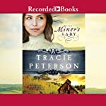 The Miner's Lady: Land of Shining Water, Book 3 | Tracie Peterson