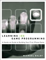 Learning iOS Game Programming: A Hands-On Guide to Building Your First iPhone Game ebook download