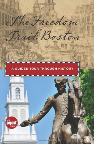 The Freedom Trail: Boston: A Guided Tour through History (Timeline)