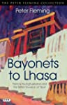 Bayonets to Lhasa (Peter Fleming Coll...