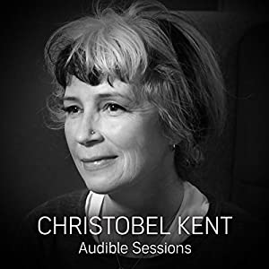 FREE: Audible Sessions with Christobel Kent Speech