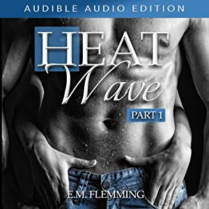 Heat Wave, Part 1 Audiobook