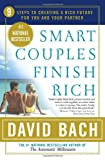 Smart Couples Finish Rich: 9 Steps to Creating a Rich Future for You and Your Partner (0767904842) by Bach, David