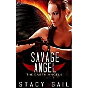 Savage Angel: The Earth Angels, Book 2 | Stacy Gail