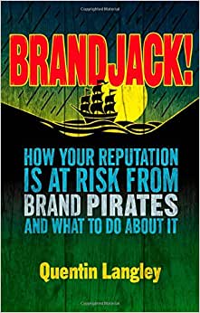 Brandjack: How Your Reputation Is At Risk From Brand Pirates And What To Do About It