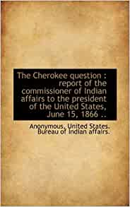the question report of the commissioner of indian affairs to the president of the