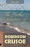 Daniel Defoe The Further Adventures of Robinson Crusoe