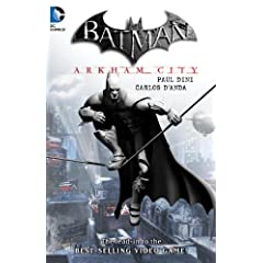 Batman: Arkham City by Paul Dini and Carlos D'Anda
