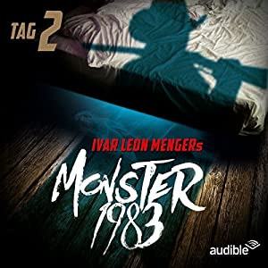 Monster 1983: Tag 2 (Monster 1983, 2) Hörspiel