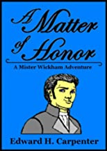 A Matter of Honor: A Mister Wickham Adventure