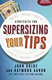 img - for Supersizing Your Tips: Win - Win - Win Strategies for Guests, Servers and Owners book / textbook / text book