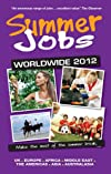 Summer Jobs Worldwide 2012: Make the Most of the Summer Break (Vacation Work)