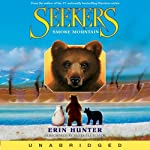 Smoke Mountain: Seekers, Book 3 (       UNABRIDGED) by Erin Hunter Narrated by Julia Fletcher