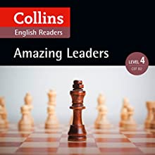 Amazing Leaders: B2 (Collins Amazing People ELT Readers) Audiobook by Fiona MacKenzie - editor, Katerina Mestheneou - adaptor Narrated by  Collins