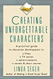 Creating Unforgettable Characters (0805011714) by Linda Seger