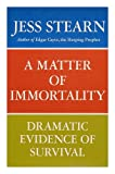 A matter of immortality: Dramatic evidence of survival