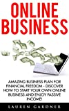 img - for Online Business: Amazing Business Plan For Financial Freedom - Discover How To Start Your Own Online Business And Enjoy Passive Income! (Online Income, Business Plan Guide, Passive Income Online) book / textbook / text book