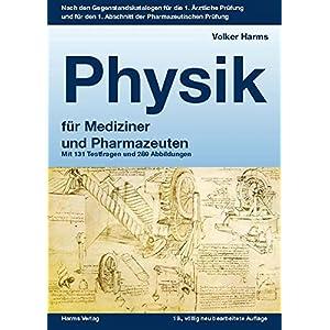 Physik: ein kurzgefasstes Lehrbuch für Mediziner und Pharmazeuten: Mit 131 Testfragen und
