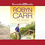 The Chance: A Thunder Point Novel (       UNABRIDGED) by Robyn Carr Narrated by Therese Plummer