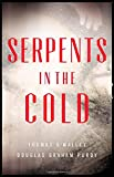 By Thomas OMalley Serpents in the Cold (The Boston Saga) [Hardcover]