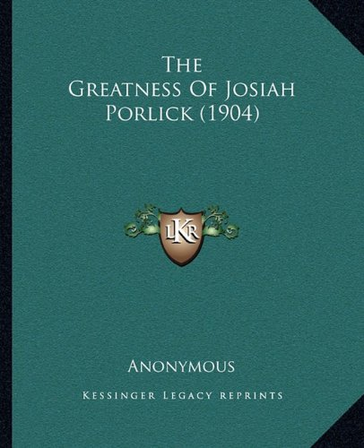 The Greatness of Josiah Porlick (1904)