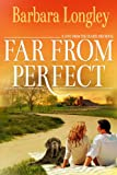 Far from Perfect (Perfect, Indiana: Book One) by Barbara Longley