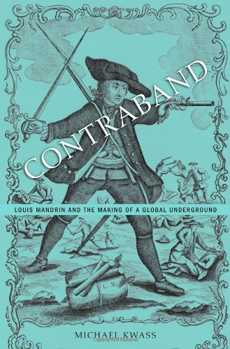 Contraband: Louis Mandrin and the Making of a Global Underground PDF