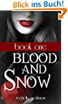 Blood and Snow Book 1: A Snow White R...