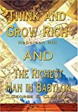 img - for Think and Grow Rich by Napoleon Hill AND Richest Man in Babylon by George S. Clason [Hardcover] [2007] (Author) Napoleon Hill, George S. Clason book / textbook / text book