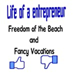 Life of a entrepreneur: Freedom of th...