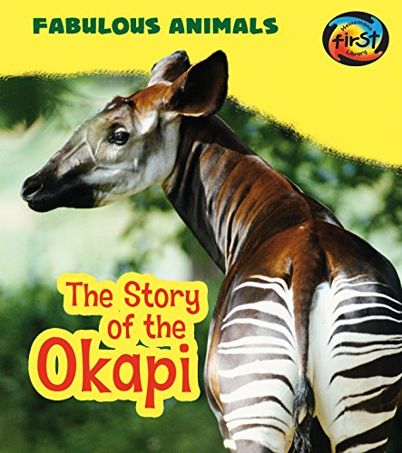 The Story of the Okapi (Fabulous Animals)