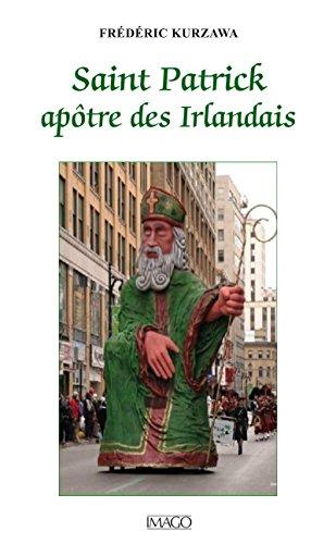 Saint Patrick, apôtre des Irlandais