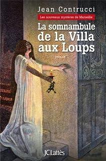 La somnambule de la Villa aux loups : les nouveaux mystères de Marseille