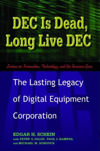 DEC is Dead, Long Live DEC - The Lasting Legacy of Digital Equipment Corporation